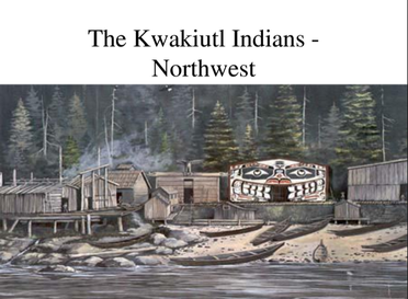 The Kwakiutl Tribe - 4th Grade